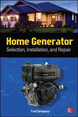 Home Generator Selection, Installation and Repair By Dempsey, Paul