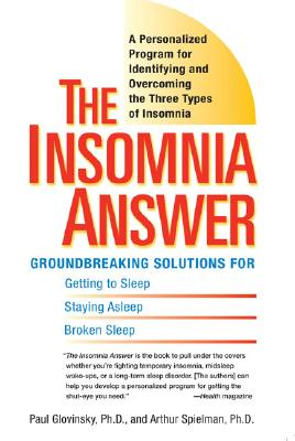 The Insomnia Answer By Glovinsky, Paul, Ph.D./ Spielman, Arthur, Ph.D.