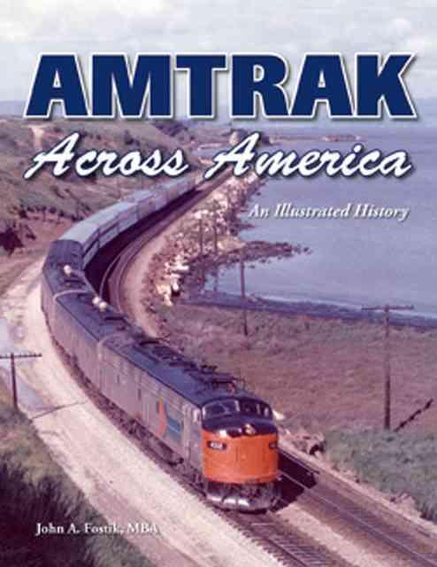 Amtrak Across America By Fostik, John A.