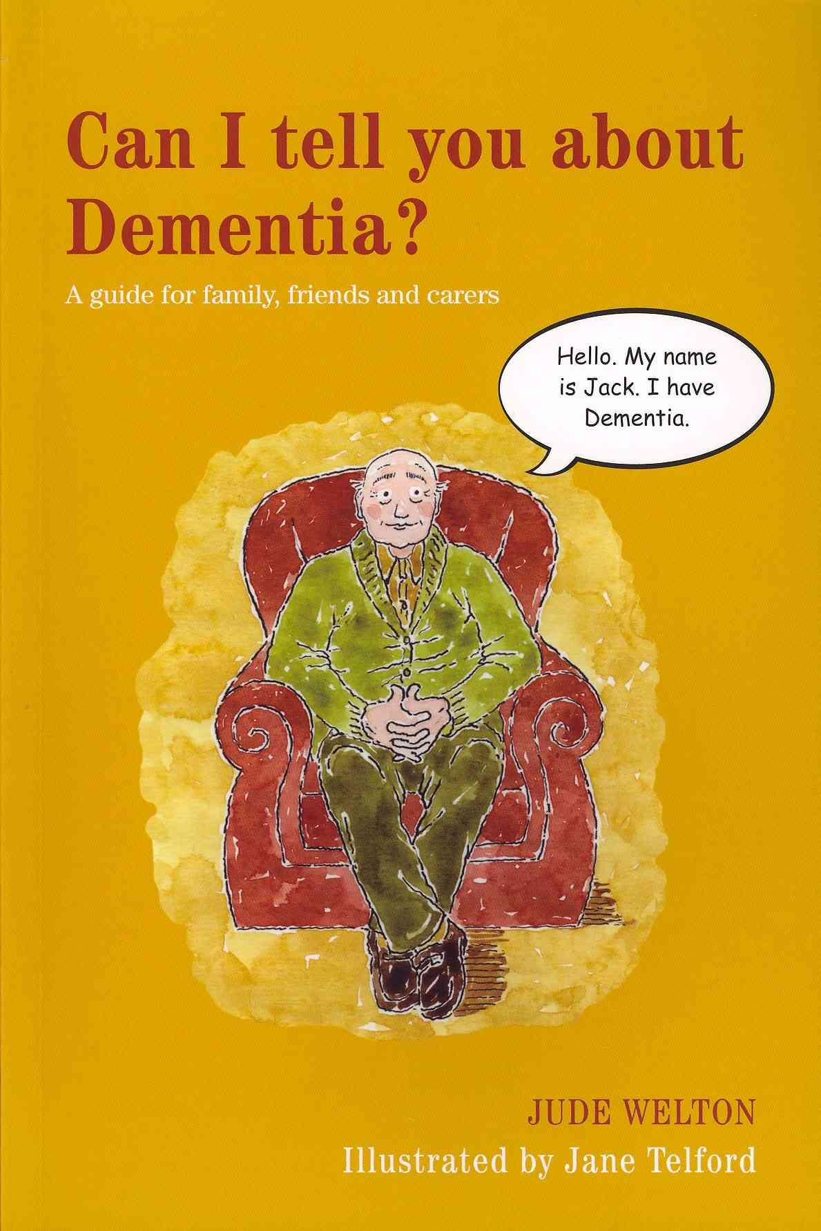 Can I Tell You About Dementia? By Welton, Jude/ Telford, Jane (ILT)