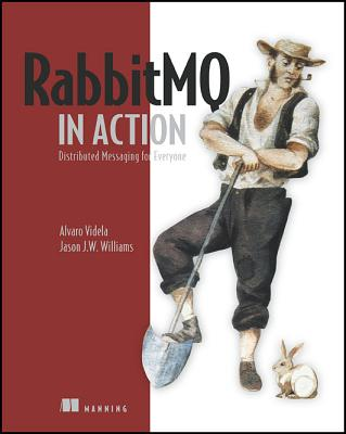 Rabbitmq in Action By Videla, Alvaro/ Williams, Jason J. W.